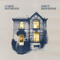 Dirty Mansions mp3 Album by Corin Raymond