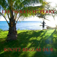 "Rootz Reggae Dub mp3 Album by Lee ""Scratch"" Perry"