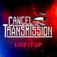 Live It Up mp3 Album by Cancel The Transmission