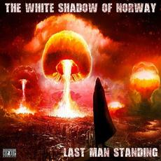 Last Man Standing mp3 Album by The White Shadow Of Norway