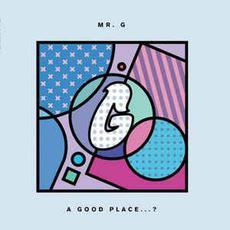 A Good Place...? mp3 Album by Mr. G
