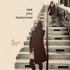 See You Tomorrow mp3 Album by The Innocence Mission