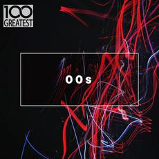 100 Greatest 00s: The Best Songs From The Decade mp3 Compilation by Various Artists