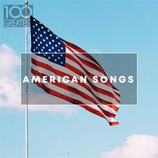 100 Greatest American Songs: The Greatest Tracks From The USA mp3 Compilation by Various Artists