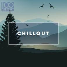 100 Greatest Chillout: Songs for Relaxing mp3 Compilation by Various Artists