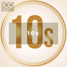 100 Greatest 10s: The Best Songs of Last Decade mp3 Compilation by Various Artists