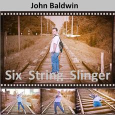 Six String Slinger mp3 Album by John Baldwin