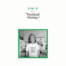 Football Money mp3 Album by Kiwi Jr.