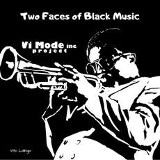 Two Faces Of Black Music mp3 Album by Vito Lalinga (Vi Mode inc. Project)