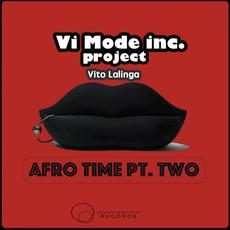 Afro Time, Pt. Two mp3 Album by Vito Lalinga (Vi Mode inc. Project)