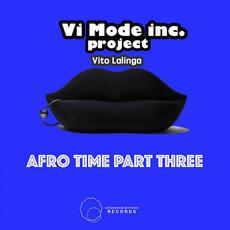 Afro Time, Pt. Three mp3 Album by Vito Lalinga (Vi Mode inc. Project)