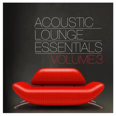 Acoustic Lounge Essentials Volume 3 mp3 Compilation by Various Artists
