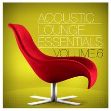 Acoustic Lounge Essentials, Volume 6 mp3 Compilation by Various Artists