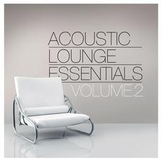 Acoustic Lounge Essentials, Volume 2 mp3 Compilation by Various Artists