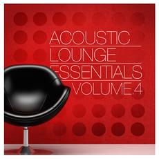 Acoustic Lounge Essentials, Volume 4 mp3 Compilation by Various Artists