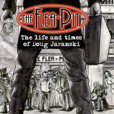 The Life And Times Of Doug Jaranski mp3 Album by The Flea-Pit