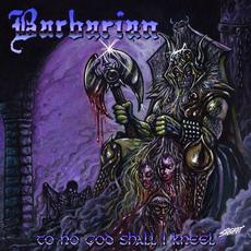 To No God Shall I Kneel mp3 Album by Barbarian
