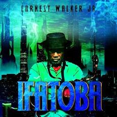 Ifatoba mp3 Album by Earnest Walker, Jr.
