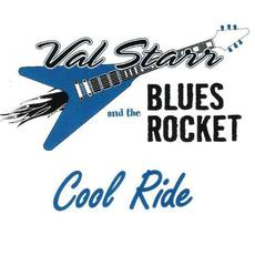 Cool Ride mp3 Album by Val Starr & The Blues Rocket