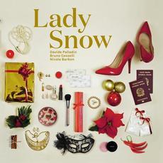 Lady Snow mp3 Album by Davide Palladin, Nicola Barbon, Bruno Cesselli
