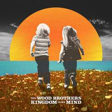 Kingdom In My Mind mp3 Album by The Wood Brothers