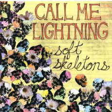 Soft Skeletons mp3 Album by Call Me Lightning