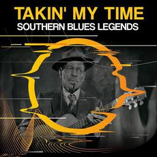 Takin' My Time: Southern Blues Legends mp3 Compilation by Various Artists