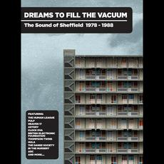Dreams To Fill The Vacuum: The Sound Of Sheffield 1977-1988 mp3 Compilation by Various Artists