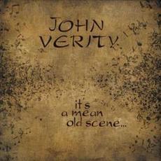 It's a Mean Old Scene... mp3 Album by John Verity