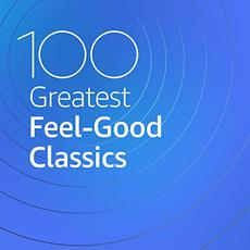 100 Greatest Feel-Good Classics mp3 Compilation by Various Artists