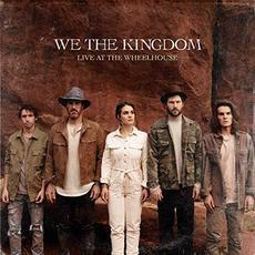Live At The Wheelhouse mp3 Live by We The Kingdom