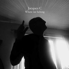 Where We Belong mp3 Album by Jacques C