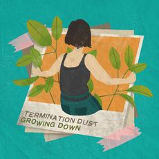 Growing Down mp3 Album by Termination Dust