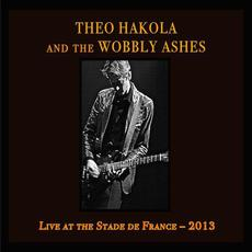 Live at the Stade De France - 2013 mp3 Live by Theo Hakola and The Wobbly Ashes