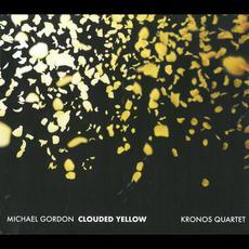 Clouded Yellow mp3 Album by Michael Gordon, Kronos Quartet