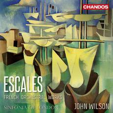 Escales: French Orchestral Works mp3 Album by Sinfonia of London & John Wilson