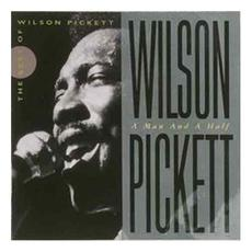 A Man and a Half: The Best of Wilson Pickett mp3 Artist Compilation by Wilson Pickett
