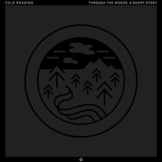 Through the Woods: A Short Story mp3 Single by Cold Reading