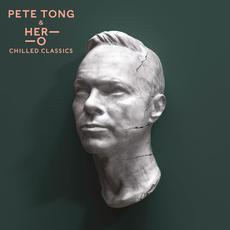 Chilled Classics mp3 Album by Pete Tong & Her-O