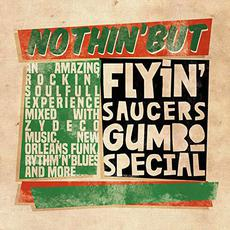 Nothin' But mp3 Album by Flyin' Saucers Gumbo Special