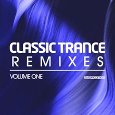 Classic Trance Remixes, Volume One mp3 Compilation by Various Artists