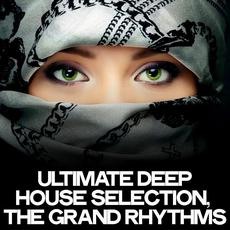 Ultimate Deep House Selection, The Grand Rhythms mp3 Compilation by Various Artists