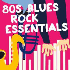 80s Blues Rock Essentials mp3 Compilation by Various Artists