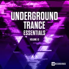 Underground Trance Essentials, Volume 13 mp3 Compilation by Various Artists