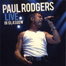 Live in Glasgow mp3 Live by Paul Rodgers