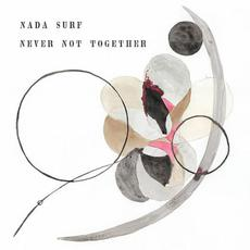 Never Not Together mp3 Album by Nada Surf