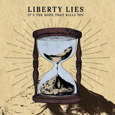It's the Hope That Kills You mp3 Album by Liberty Lies