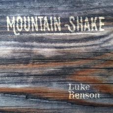 Mountain Shake mp3 Album by Luke Benson