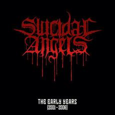The Early Years: 2001-2006 mp3 Artist Compilation by Suicidal Angels