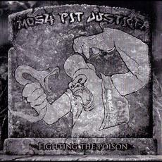 Fighting the Poison mp3 Album by Mosh Pit Justice